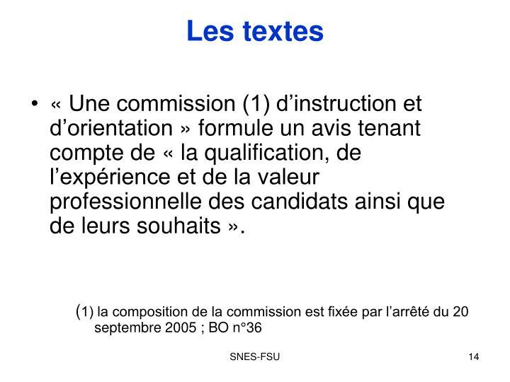 «Une commission (1) d'instruction et d'orientation» formule un avis tenant compte de «la qualification, de l'expérience et de la valeur professionnelle des candidats ainsi que de leurs souhaits».