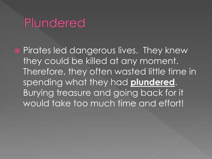 Plundered