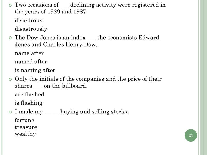 Two occasions of ___ declining activity were registered in the years of 1929 and 1987.