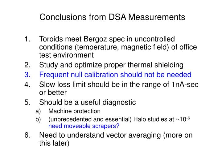 Conclusions from DSA Measurements