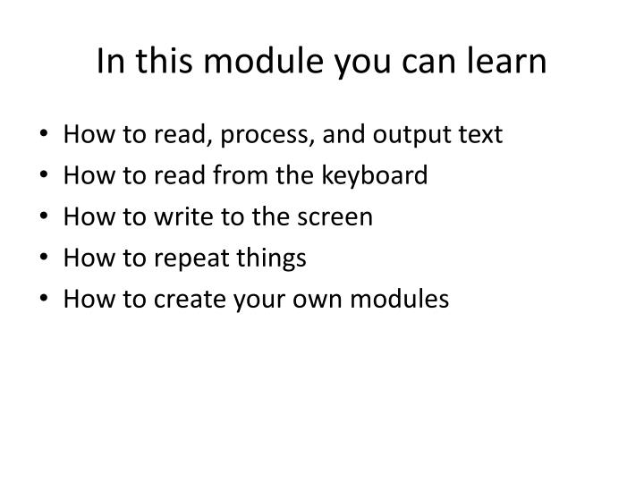 In this module you can learn