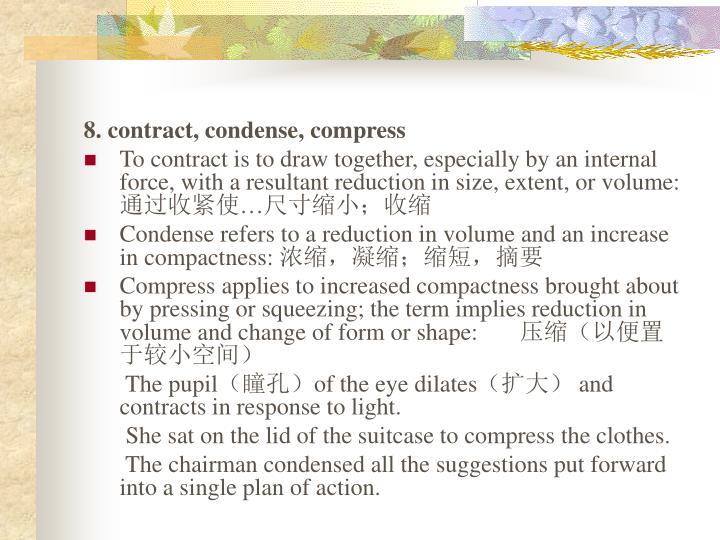 8. contract, condense, compress