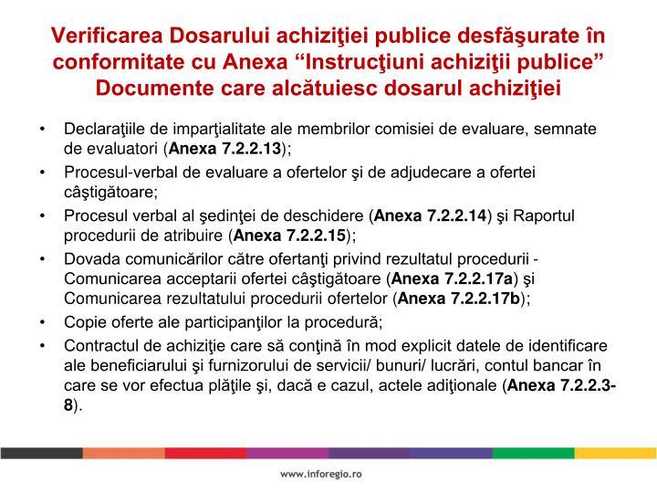 """Verificarea Dosarului achiziţiei publice desfăşurate în conformitate cu Anexa """"Instrucţiuni achiziţii publice"""""""
