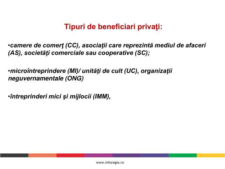 Tipuri de beneficiari privaţi: