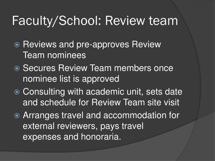 Faculty/School: Review team