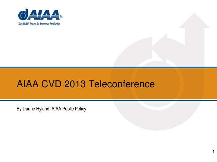 Aiaa cvd 2013 teleconference