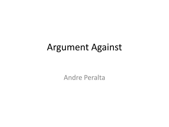 Argument against