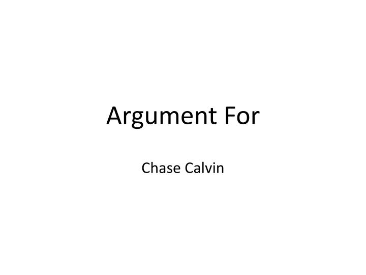 Argument For