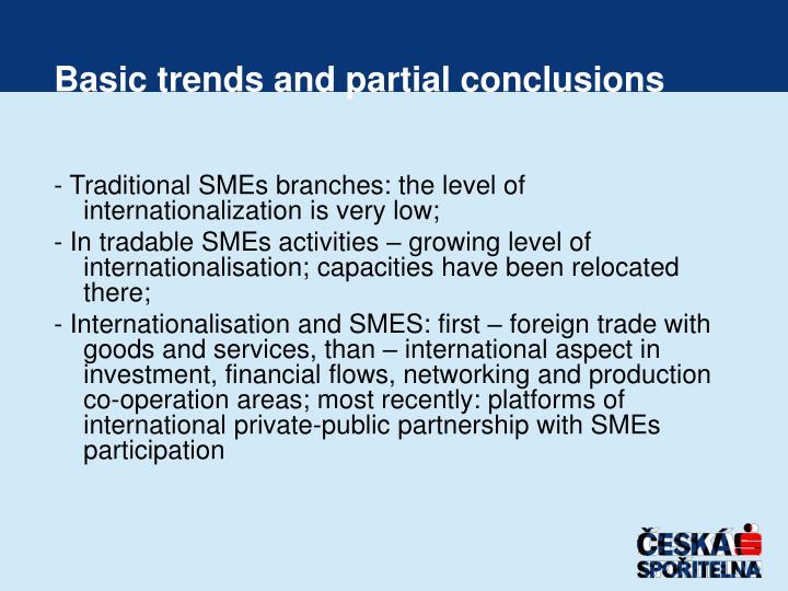 Basic trends and partial conclusions