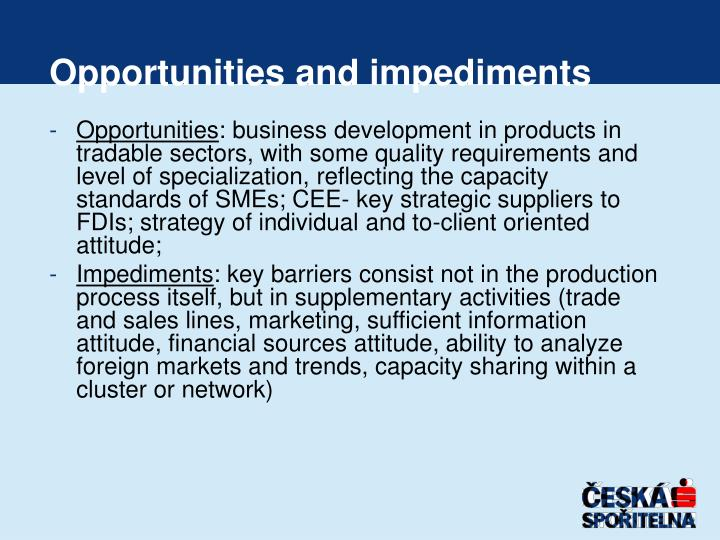 Opportunities and impediments