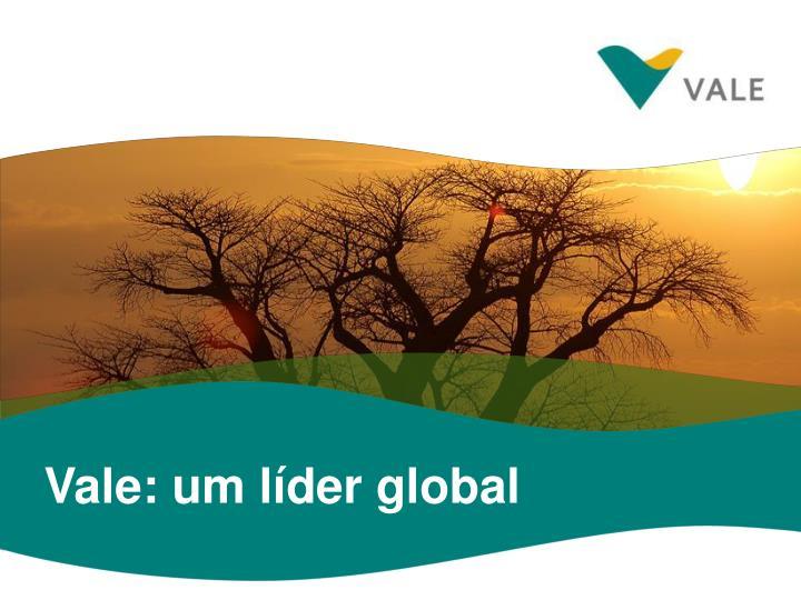 Vale: um líder global