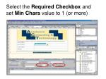 select the required checkbox and set min chars value to 1 or more