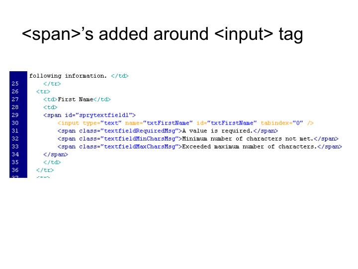 <span>'s added around <input> tag