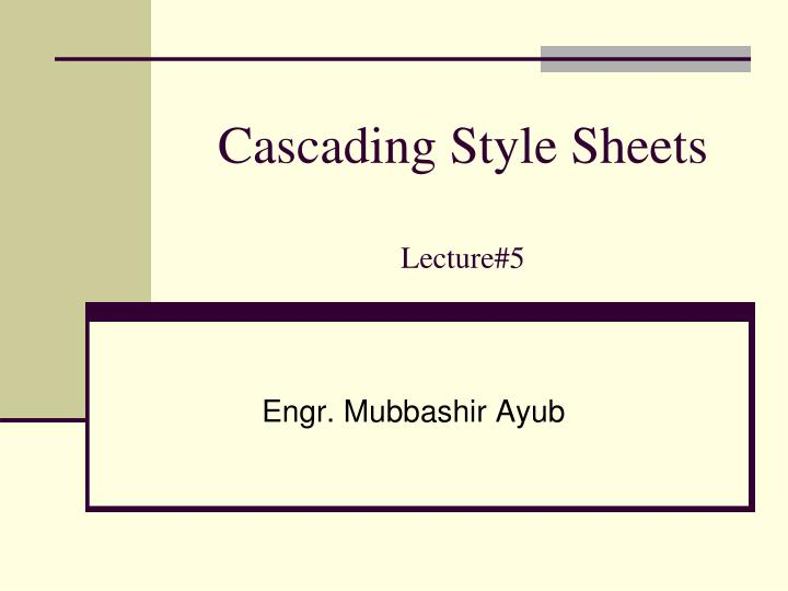 cascading style sheets lecture 5