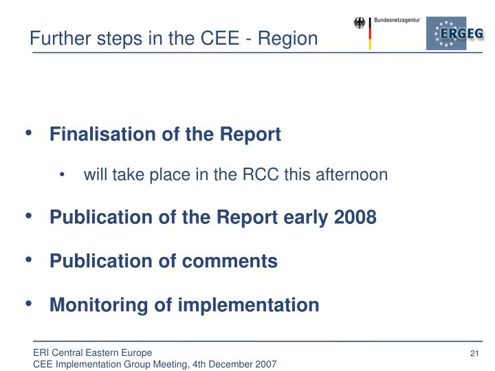 Further steps in the CEE - Region