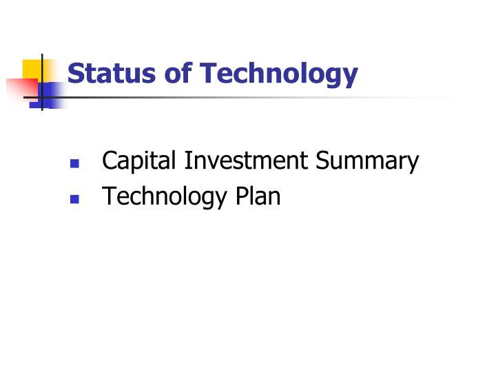 Status of Technology