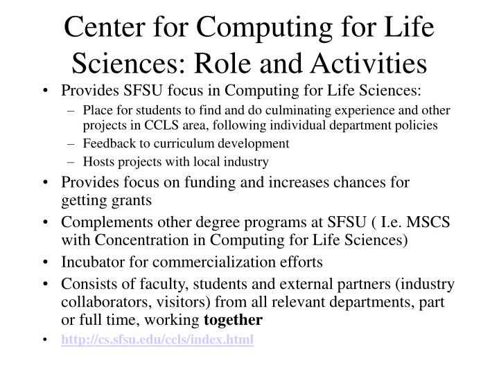 Center for Computing for Life Sciences: Role and Activities