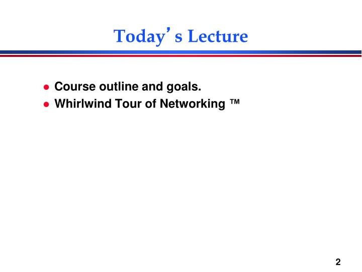 Today s lecture