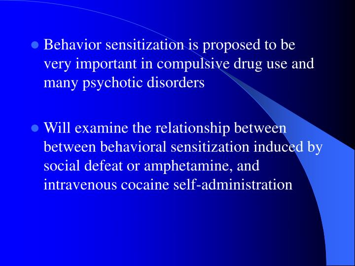 Behavior sensitization is proposed to be very important in compulsive drug use and many psychotic di...