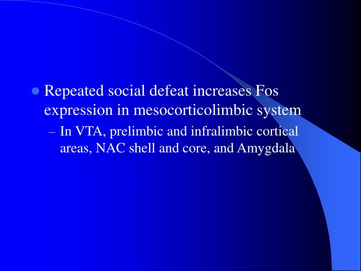 Repeated social defeat increases Fos expression in mesocorticolimbic system