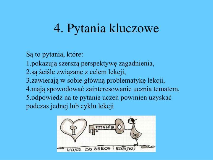 4. Pytania kluczowe
