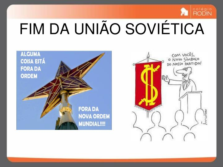 FIM DA UNIÃO SOVIÉTICA