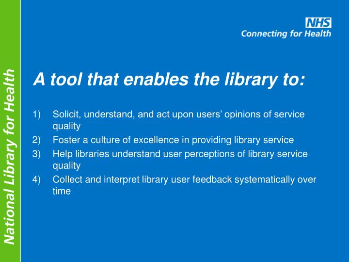 A tool that enables the library to: