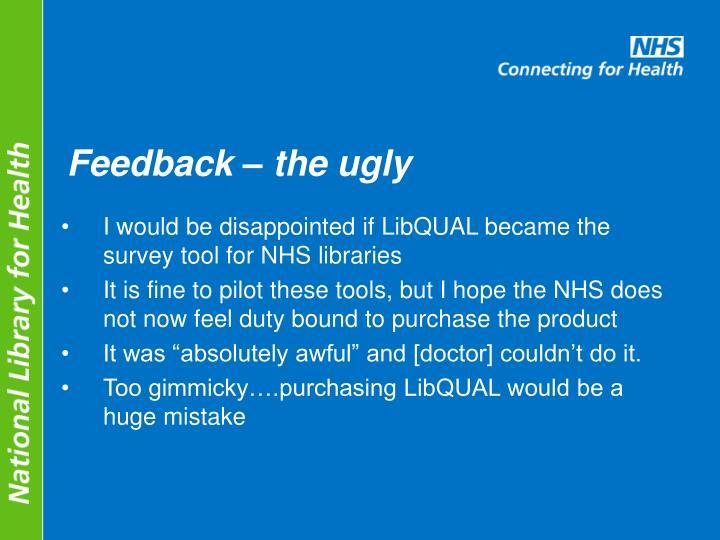 Feedback – the ugly
