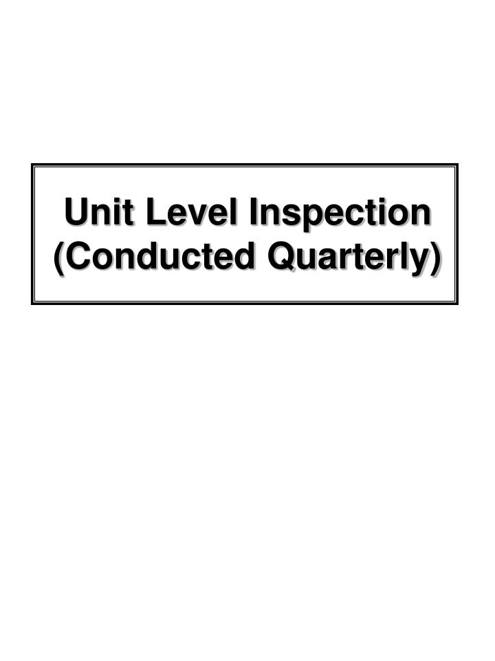Unit Level Inspection