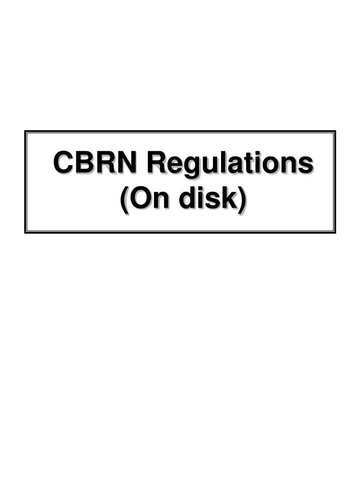 CBRN Regulations