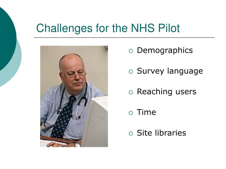 Challenges for the NHS Pilot