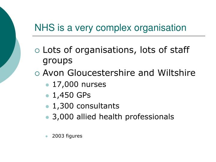 NHS is a very complex organisation