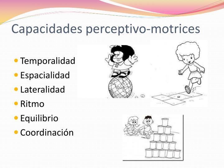 Capacidades perceptivo-motrices