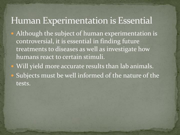 Human Experimentation is Essential
