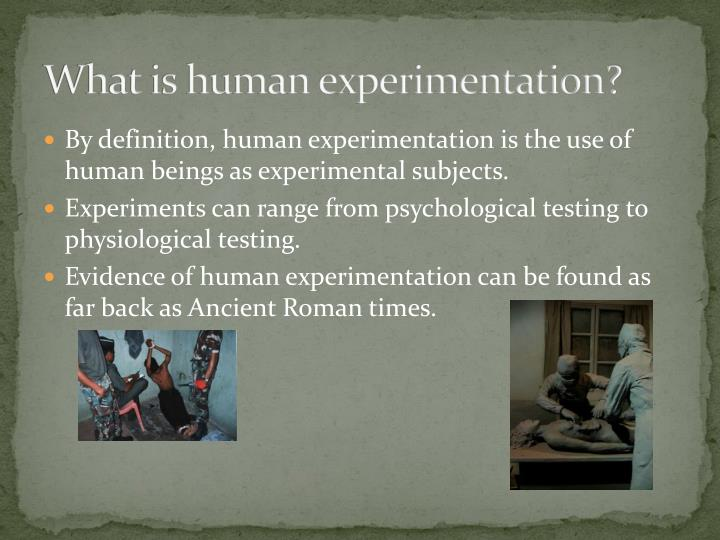 What is human experimentation