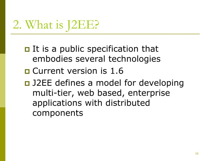 2. What is J2EE?