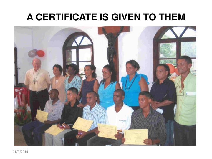 A CERTIFICATE IS GIVEN TO THEM