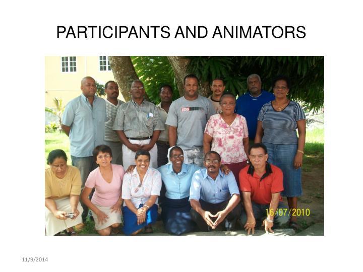 PARTICIPANTS AND ANIMATORS