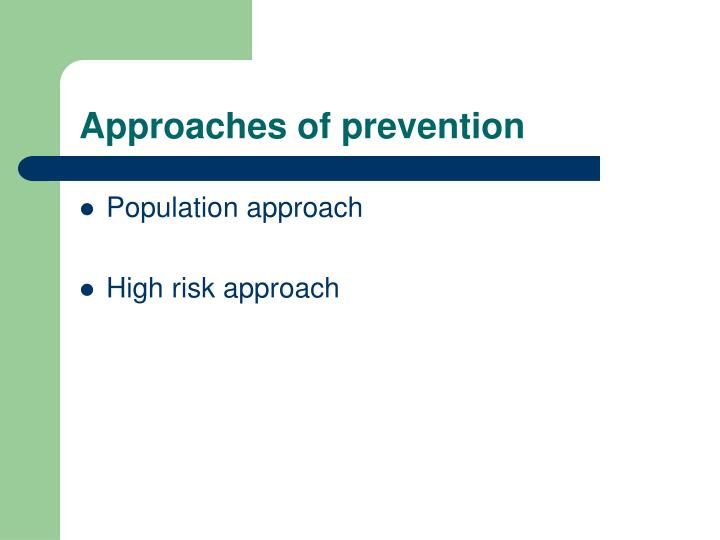 Approaches of prevention