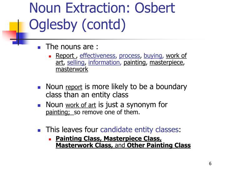Noun Extraction: Osbert Oglesby (contd)