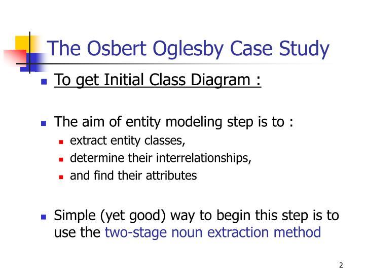 The Osbert Oglesby Case Study