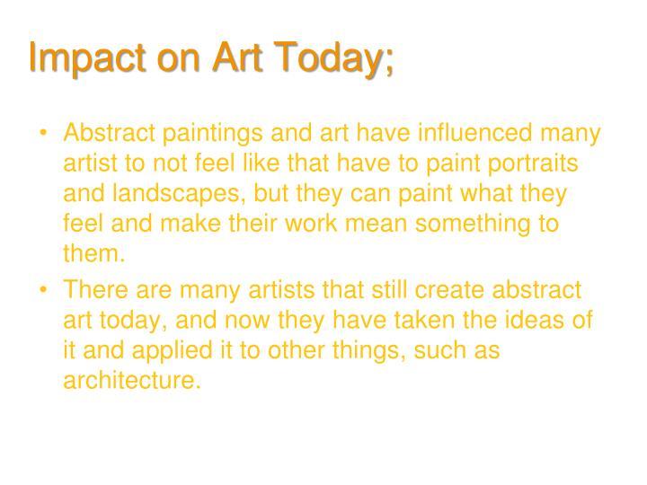Impact on Art Today;