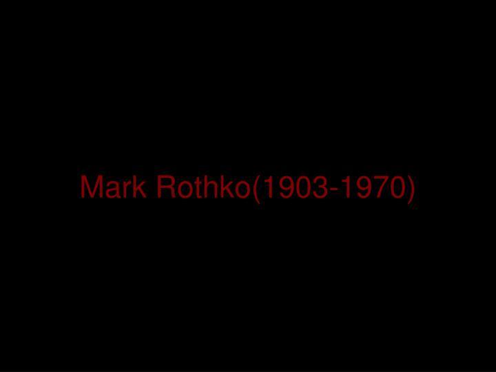 Mark Rothko(1903-1970)