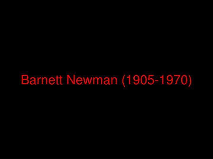 Barnett Newman (1905-1970)
