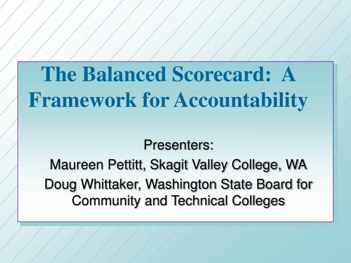 The balanced scorecard a framework for accountability