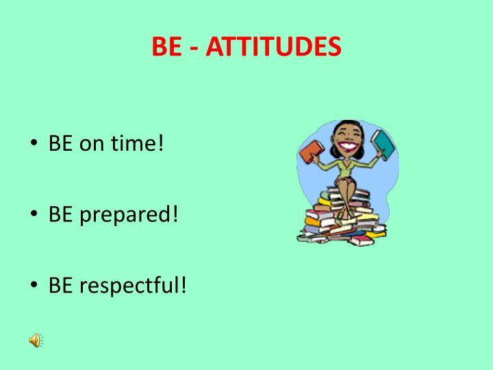 BE - ATTITUDES
