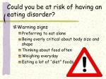 could you be at risk of having an eating disorder