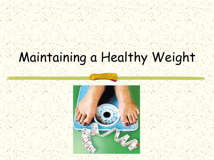 Maintaining a Healthy Weight