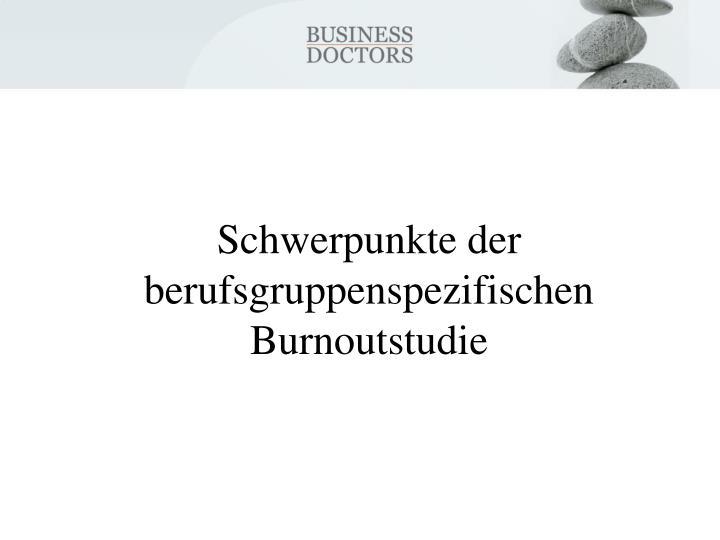 Schwerpunkte der berufsgruppenspezifischen Burnoutstudie