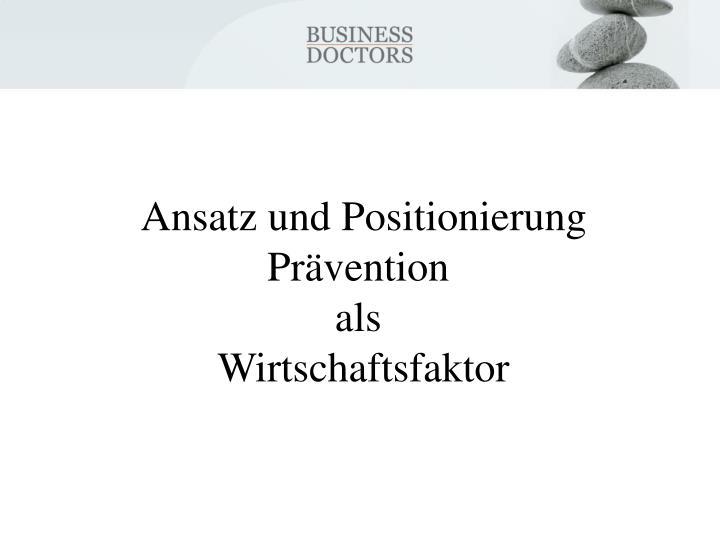 Ansatz und Positionierung